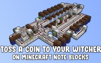 """""""Toss a Coin to Your Witcher"""" on Note Blocks"""