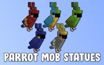 Parrot Mob Statues