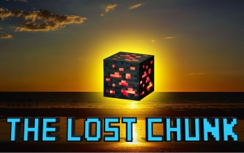 The Lost Chunk (Part 1:Trials)